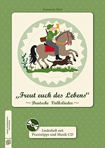 """""""Freut euch des Lebens"""": Deutsche Volkslieder"""