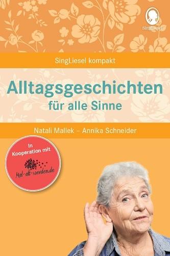 Alltagsgeschichten für alle Sinne (Mal-alt-werden-Edition Band 9)