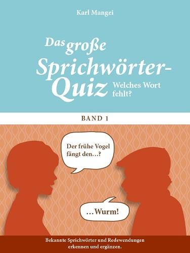 Sprichwörter-Quiz - Welches Wort fehlt?