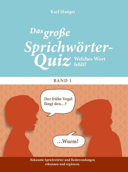 Das große Sprichwörter-Quiz - Welches Wort fehlt?