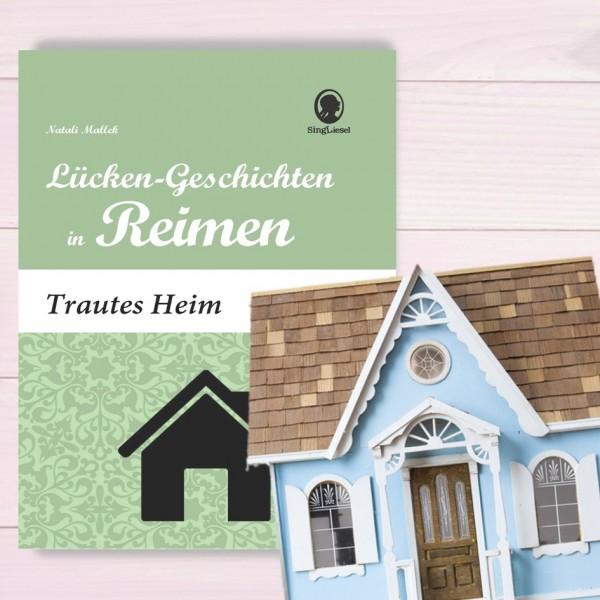 Lücken-Geschichten in Reimen. Trautes Heim. Für Senioren. Titel
