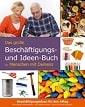 Das große Beschäftigungs- und Ideen-Buch für Menschen mit Demenz