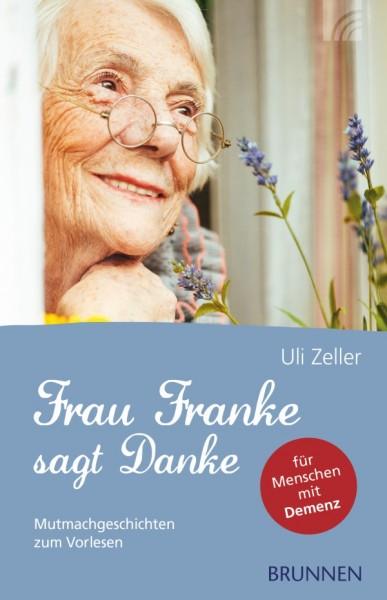 Frau Franke sagt Danke - Mutmachgeschichten zum Vorlesen (für Menschen mit Demenz)