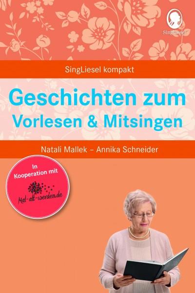 Geschichten zum Vorlesen und Mitsingen (mal-alt-werden-Edition Band 2)