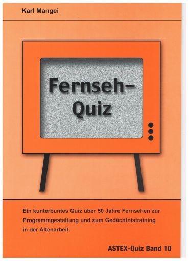 Fernseh-Quiz - ein kunterbuntes Quizbuch über 50 Jahre Fernsehgeschichte