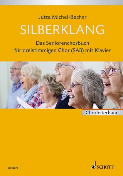 Silberklang (Chorleiter Partitur) - Das Seniorenchorbuch für dreistimmigen Chor mit Klavier