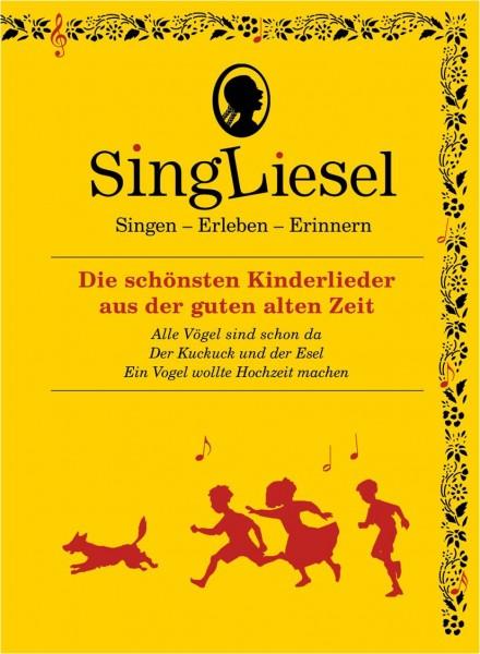SingLiesel - Die schönsten Kinderlieder aus der guten alten Zeit