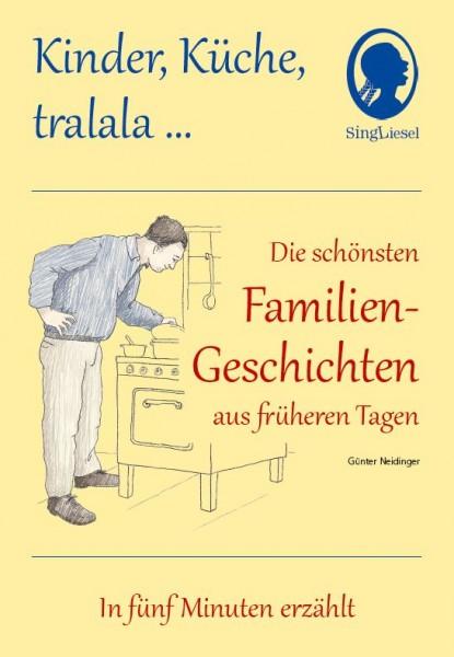 Kinder, Küche, tralala, Die schönsten Familien-Geschichten aus früheren Tagen