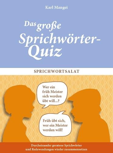 Das große Sprichwörter-Quiz - Sprichwortsalat