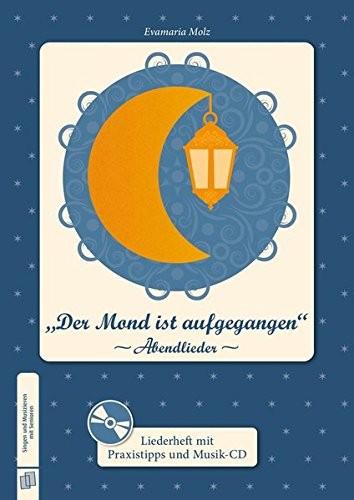 """""""Der Mond ist aufgegangen"""": Abendlieder"""